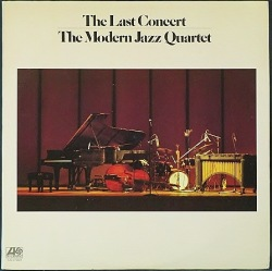 Modern Jazz Quartet(MJQ)モダン・ジャズ・カルテット / The Last Concert