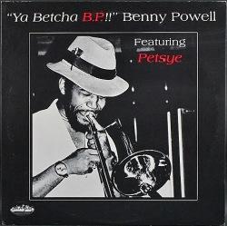 Benny Powell ベニー・パウエル / Ya Betcha B.P.!!