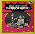 "Richard ""Groove"" Holmes リチャード・グルーブ・ホームズ / The Groover! ザ・グルーヴァー"