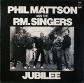 Phil Mattson And The PM Singers フィル・マットソン & PMシンガーズ / Jubilee