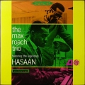 Max Roach マックス・ローチ / The Max Roach Trio Featuring The Legendary Hasaan