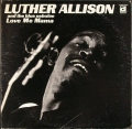 uther Allison And The Blue Nebulae ルーサー・アリスン & ザ・ブルー・ネブュリー / Love Me Mama
