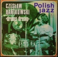 Czeslaw Bartkowski チェスワフ・バルトコフスキ / Drums Dream