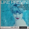 Andre Previn's Trio アンドレ・プレヴィン / Like Previn! ライク・プレヴィン