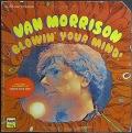 Van Morrison ヴァン・モリソン/ Blowin' Your Mind