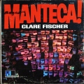 Clare Fischer クレア・フィッシャー / Manteca! マンテカ WLP