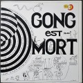 Gong ゴング / Gong Est Mort | 仏盤