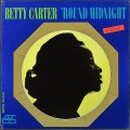 Betty Carter ベティ・カーター / 'Round Midnight