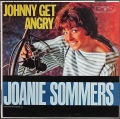 Joanie Sommers ジョニー・ソマーズ / Johnny Get Angry