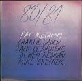 Pat Metheny, Charlie Haden, Jack DeJohnette, Dewey Redman, Mike Brecker パット・メセニー / 8081