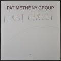 Pat Metheny Group パット・メセニー / First Circle