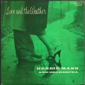 Herbie Mann And Orchestra ハービー・マン / Love And The Weather