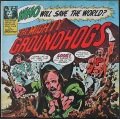 Groundhogs グラウンドホッグス / Who Will Save The World? The Mighty Groundhogs