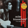 Mike Bloomfield マイク・ブルームフィールド / I'm Cutting Out