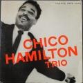 Chico Hamilton チコ・ハミルトン / Chico Hamilton Trio