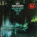 Wes Montgomery ウェス・モンゴメリー / Willow Weep For Me