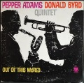 Pepper Adams - Donald Byrd Quintet ペッパー・アダムス、ドナルド・バード / Out Of This World