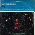 Stan Getz Quartet Featuring Astrud Gilberto スタン・ゲッツ&アストラッド・ジルベルト / Getz Au Go Go ゲッツ・オー・ゴー・ゴー