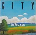 はっぴいえんど Happy End / City