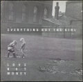 Everything But The Girl エヴリシング・バット・ザ・ガール / Love Not Money