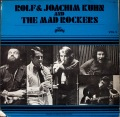 Rolf & Joachim Kuhn And The Mad Rockers ヨアヒム・キューン / Rolf & Joachim Kuhn And The Mad Rockers