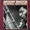 Anthony Braxton アンソニー・ブラクストン / The Montreux / Berlin Concerts