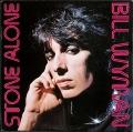 Bill Wyman ビル・ワイマン / Stone Alone UK盤