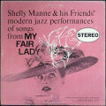 Shelly Manne & His Friends シェリー・マン / Modern Jazz Performances Of Songs From My Fair Lady
