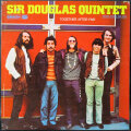 Sir Douglas Quintet サー・ダグラス・クインテット / Together After Five