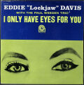 """Eddie """"Lockjaw"""" Davis With The Paul Weeden Trio エディ・ロックジョー・デイヴィス / I Only Have Eyes For You"""