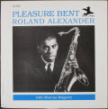 Roland Alexander With Marcus Belgrave ローランド・アレキサンダー・ウィズ・マーカス・ベルグレイブ / Pleasure Bent