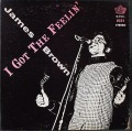 James Brown And The Famous Flames ジェームス・ブラウン / I Got The Feelin'