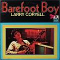 Larry Coryell ラリー・コリエル /  Barefoot Boy