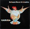 Release Music Orchestra リリース・ミュージック・オーケストラ / Garuda 独盤