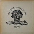 Traffic トラフィック / John Barleycorn Must Die