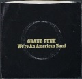 Grand Funk グランド・ファンク / We're An American Band