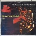 Cannonball Adderley Quintet キャノンボール・アダレイ / Why Am I Treated So Bad!