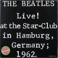 Beatles / デビュー! ビートルズ・ライヴ'62 Live! At The Star-Club In Hamburg, Germany; 1962  JP盤