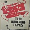 Bill Bruford ビル・ブラッフォード / The Bruford Tapes ブラッフォード・テープス