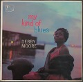 Debby Moore デビー・ムーア / My Kind Of Blues
