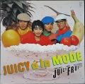 ジューシー・フルーツ Juicy Fruits  / ジューシィ・ア・ラ・モード Juicy A La Mode