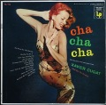 Xavier Cugat And His Orchestra ザビア・クガート / Cha Cha Cha