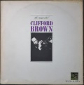 Clifford Brown クリフォード・ブラウン / The Immortal Clifford Brown