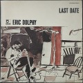 Eric Dolphy エリック・ドルフィー / Last Date