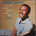 Jimmy Smith ジミー・スミス / Plays Pretty Just For You