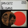 Stan Getz & Bill Evans スタン・ゲッツ & ビル・エヴァンス / Previously Unreleased Recordings