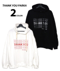 Thank you Parka/サンキューパーカー
