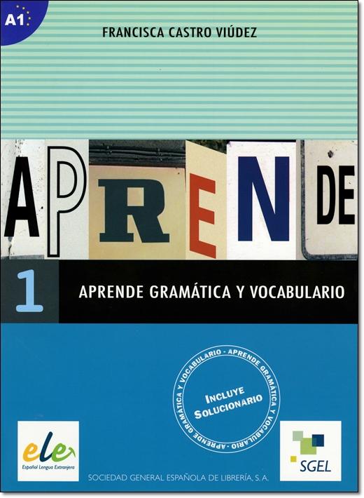 APRENDE GRAMATICA Y VOCABULARIO 1 (Nivel A1)