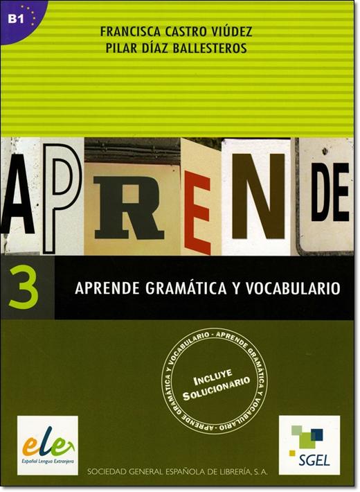 APRENDE GRAMATICA Y VOCABULARIO 3 (Nivel B1)