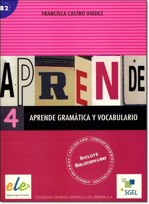 APRENDE GRAMATICA Y VOCABULARIO 4 (Nivel B2)